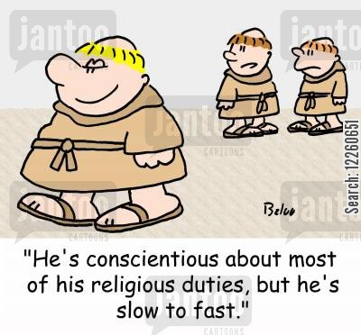 'He's conscientious about most of his religious duties, but he's slow to fast.'